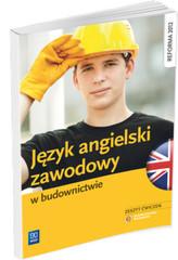 Język angielski zawodowy w budownictwie. Zeszyt ćwiczeń