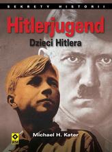 Hitlerjugend. Dzieci Hitlera.
