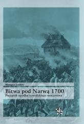 Bitwa pod Narwą 1700. Początek upadku szwedzkiego mocarstwa