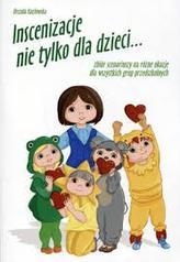 Inscenizacje nie tylko dla dzieci