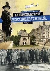 Sekrety Szczecina. Część 2