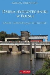 Dzieła hydrotechniki w Polsce. Kanał Górnośląski (Gliwicki)