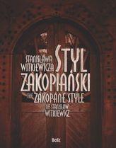 Styl zakopiański Stanisława Witkiewicza. The Zakopane Style od Stanislaw Witkiewicz