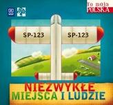 To moja Polska. Niezwykłe miejsca i ludzie