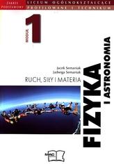 Fizyka i astronomia. Liceum profilowane/ technikum, moduł 1. Ruch, siły i materia. Podręcznik