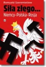 Siła złego...Niemcy-Polska-Rosja