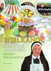 Wielkanoc z Siostrą Anastazją