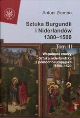 Sztuka Burgundii i Niderlandów 1380-1500 Tom 3