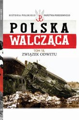 Polska Walcząca Tom 15 Związek Odwetu