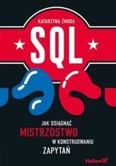 SQL Jak osiągnąć mistrzostwo w konstruowaniu zapytań