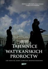Tajemnice watykańskich proroctw.
