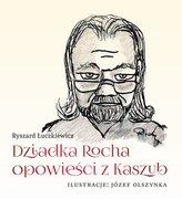 Dziadka Rocha opowieści z Kaszub