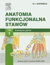 Anatomia funkcjonalna stawów Tom 1 Kończyna górna