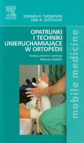 Opatrunki i techniki unieruchamiające w ortopedii