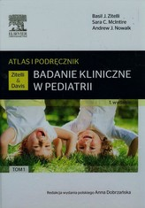 Badanie kliniczne w pediatrii Atlas i podręcznik Tom 1