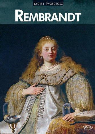Rembrandt Życie i twórczość