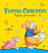 Tupcio Chrupcio. Żegnaj pieluszko