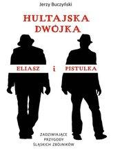 Hultajska dwójka Eliasz i Pistulka