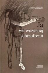 Ja we wczesnej schizofrenii