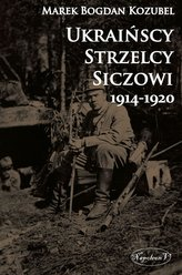 Ukraińscy Strzelcy Siczowi 1914-1920