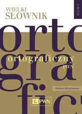Wielki słownik ortograficzny PWN z zasadami pisowni i interpunkcji