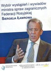 Wybór wystąpień i wywiadów ministra spraw zagranicznych Federacji Rosyjskiej Siergieja Ławrowa