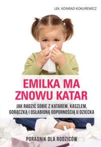 Emilka ma znowu katar Poradnik dla rodziców