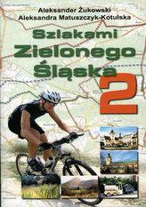 Szlakami Zielonego Śląska 2
