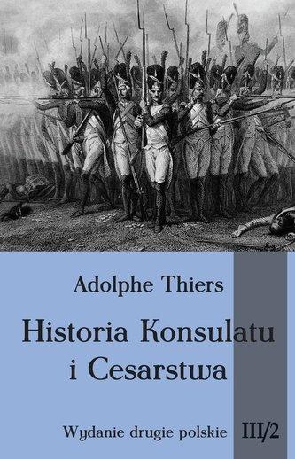 Historia Konsulatu i Cesarstwa Tom 3 Część 2