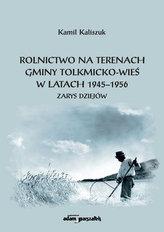 Rolnictwo na terenach gminy Tolkmicko-wieś w latach 1945-1956