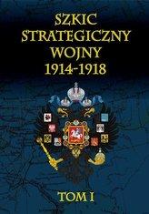 Szkic strategiczny wojny 1914-1918 Tom 1
