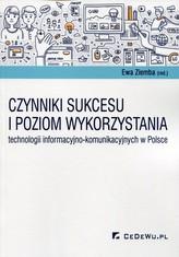 Czynniki sukcesu i poziom wykorzystania technologii informacyjno-komunikacyjnych w Polsce