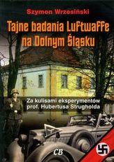 Tajne badania Luftwaffe na Dolnym Śląsku