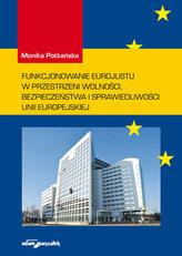 Funkcjonowanie Eurojustu w przestrzeni wolności, bezpieczeństwa i sprawiedliwości Unii Europejskiej