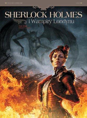 Sherlock Holmes i wampiry z Londynu Tom 2 Umarli i żywi