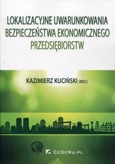 Lokalizacyjne uwarunkowania bezpieczeństwa ekonomicznego przedsiębiorstw
