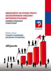 Absolwent na rynku pracy szczecińskiego obszaru metropolitalnego