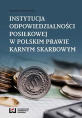 Instytucja odpowiedzialności posiłkowej w polskim prawie karnym skarbowym