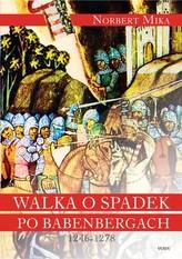 Walka o spadek po Babenbergach 1246-1278