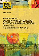 Samorząd miejski jako sfera podmiotów politycznych w procesie transformacji ustrojowej
