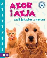 Azja i Azor, czyli jak pies z kotem
