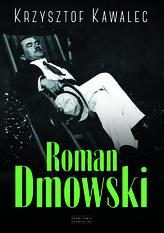 ROMAN DMOWSKI BIOGRAFIA  OP. ZYSK 9788377857625