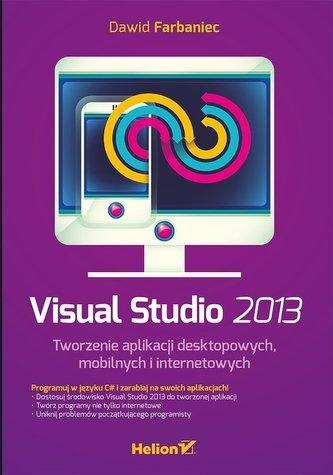 Visual Studio 2013 Tworzenie aplikacji desktopowych mobilnych i internetowych