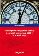 Oddziaływanie brytyjskiej ustawy o prawach człowieka z 1998r. na Kościół Anglii