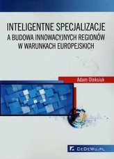 Inteligentne specjalizacje a budowa innowacyjnych regionów w warunkach europejskich
