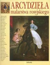 Arcydzieła malarstwa rosyjskiego
