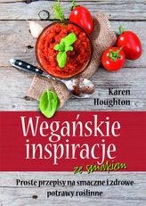 Wegańskie inspiracje ze smakiem. Proste przepisy na smaczne i zdrowe potrawy roślinne