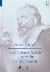 Sześć szkiców o Zagłobie i inne studia sienkiewiczowskie