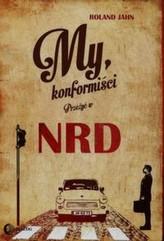 My, konformiści. Przeżyć w NRD