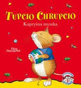 Tupcio Chrupcio. Kapryśna myszka
